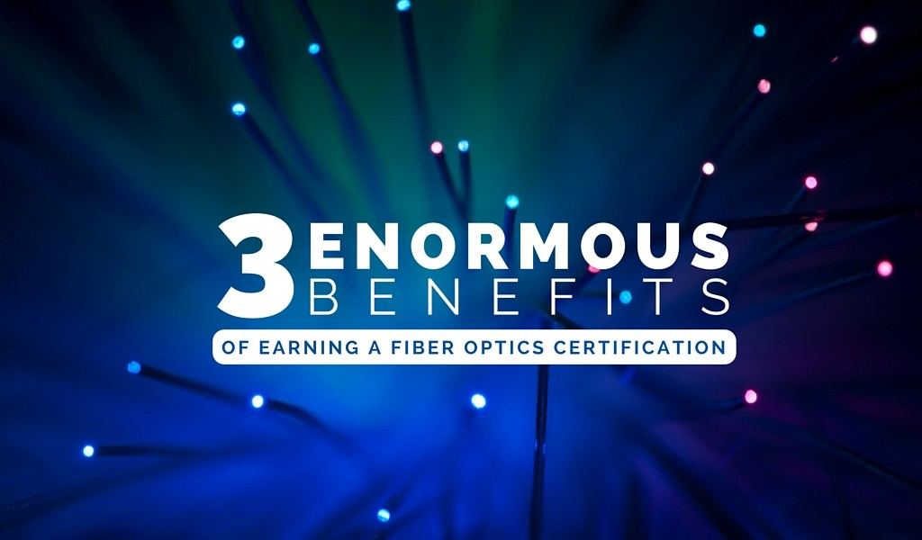 earning a fiber optics certification
